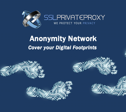 cover your digital footprints - anonymity network | SSL Private Proxy