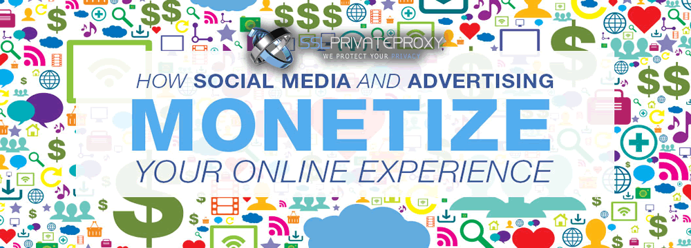How Social Media Private Proxies can Help Monetize Your Online Experience | SSL Private Proxy