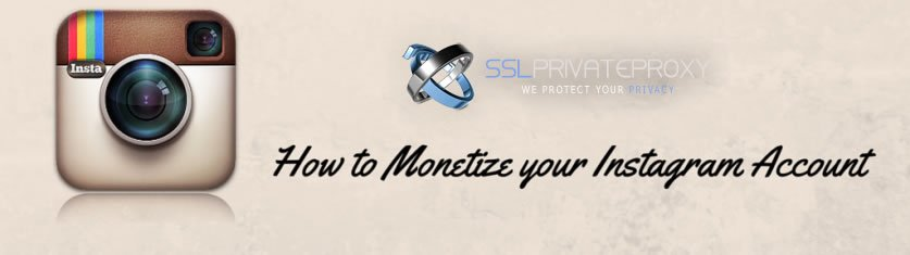 how to monetize your instagram account with the help of private proxies | www.sslprivateproxy.com