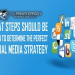 4 Social Media Strategy Steps where private proxies can help you