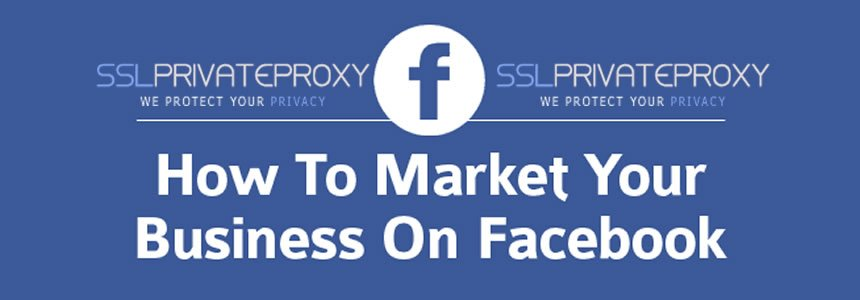 how to market your business on facebook with private proxies