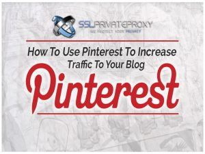increase traffic to your website using pinterest private proxies