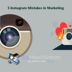instagram private proxies and 5 common marketing mistakes