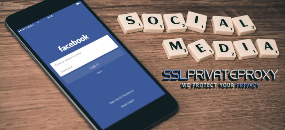 benefits using private proxies for social media facebook