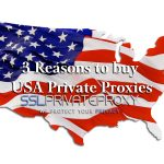 3-reasons-to-buy-usa-private-proxies-from-sslprivateproxy