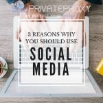3 reasons to use social media private proxies