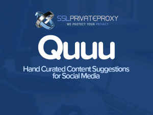 buy private proxies and use Quuu to boost your social media
