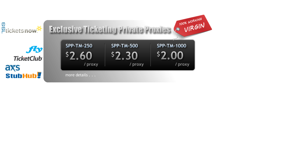 Buy Exclusive 100% working ticketing proxies (ticketmaster,livenation, stubhub)