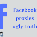 4 ugly truths about Facebook proxies