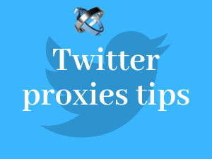 5-Twitter-proxies-tips-you-need-to-learn-now