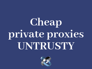 Cheap-private-proxies-and-their-untrusty-world