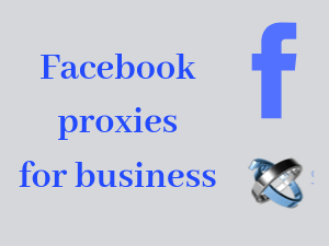 Facebook-proxies-for-businesses