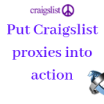 Five steps for putting Craigslist proxies into action