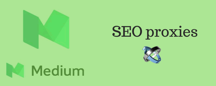 seo-proxies-for-medium