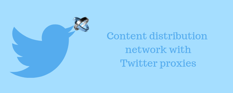 twitter-proxies-for-content-distribution